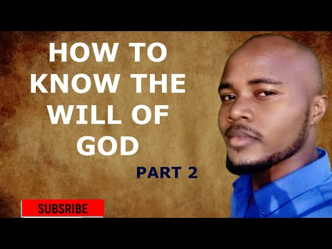 HOW TO KNOW THE WILL OF GOD | GOD'S WILL FOR YOUR LIFE EP 2