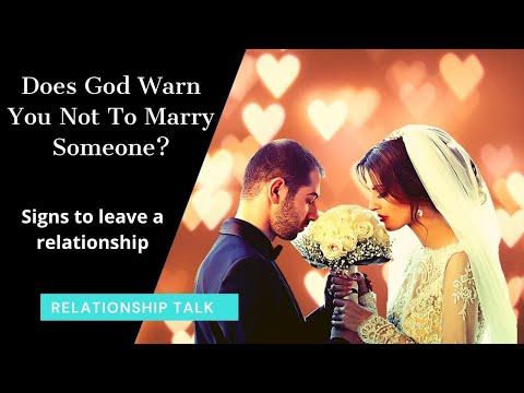 Does God Warn You Not To Marry Someone? | Christian dating