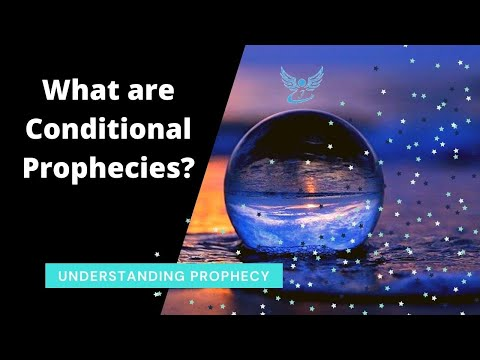 What are Conditional Prophecies | The conditional nature of prophecy