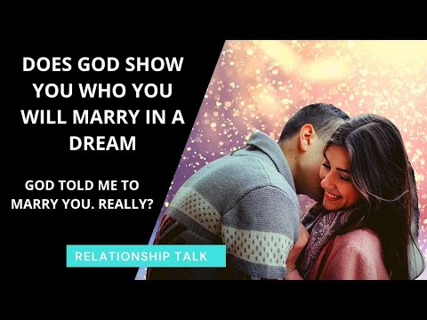 Does God Tell You Who You Will Marry in a dream?   [Updated]