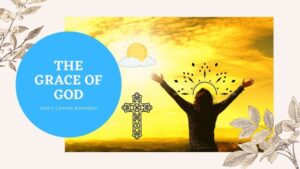 Read more about the article LIFE LESSONS ABOUT THE GRACE OF GOD SINCE 2011